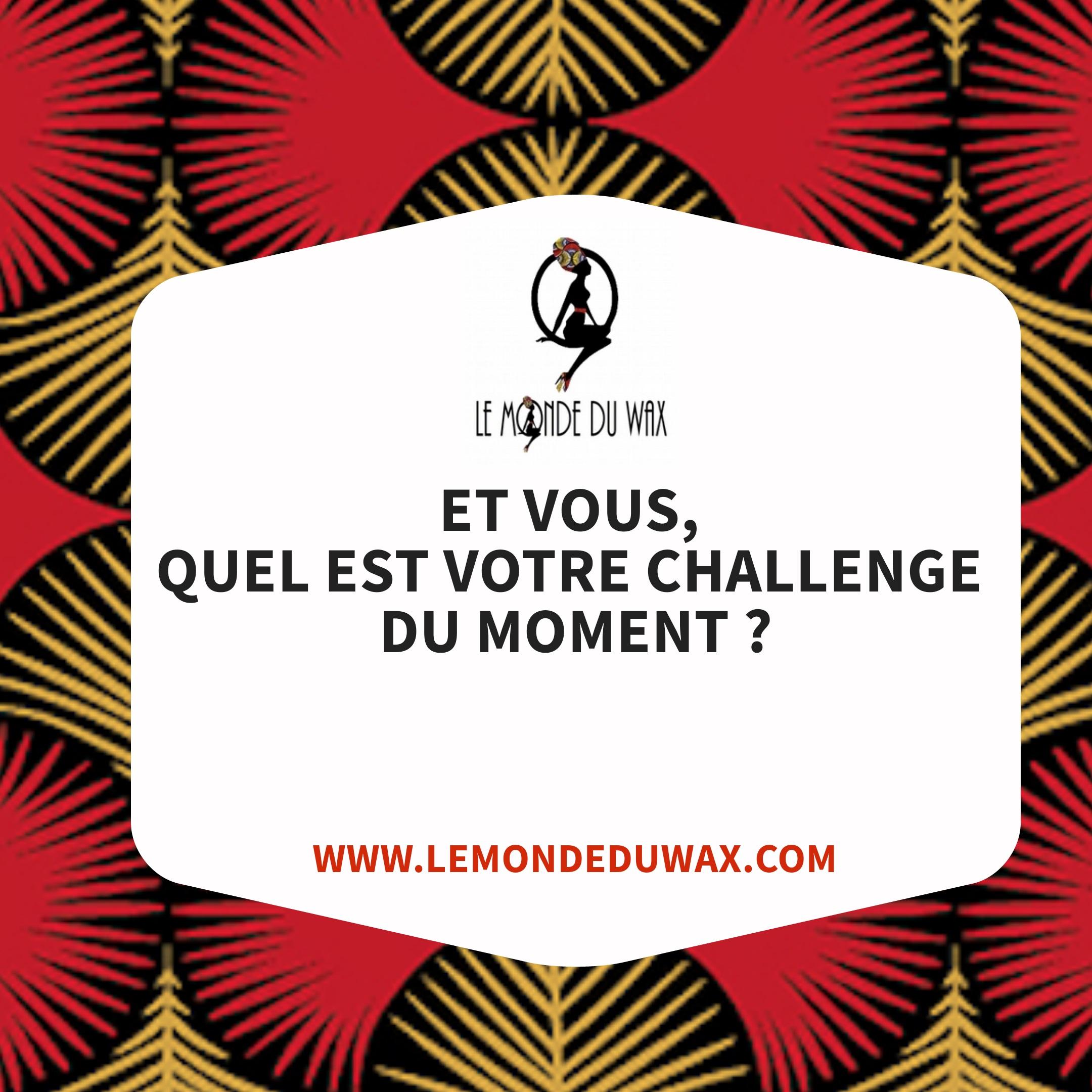 Confinement : Quel est votre challenge du moment ?