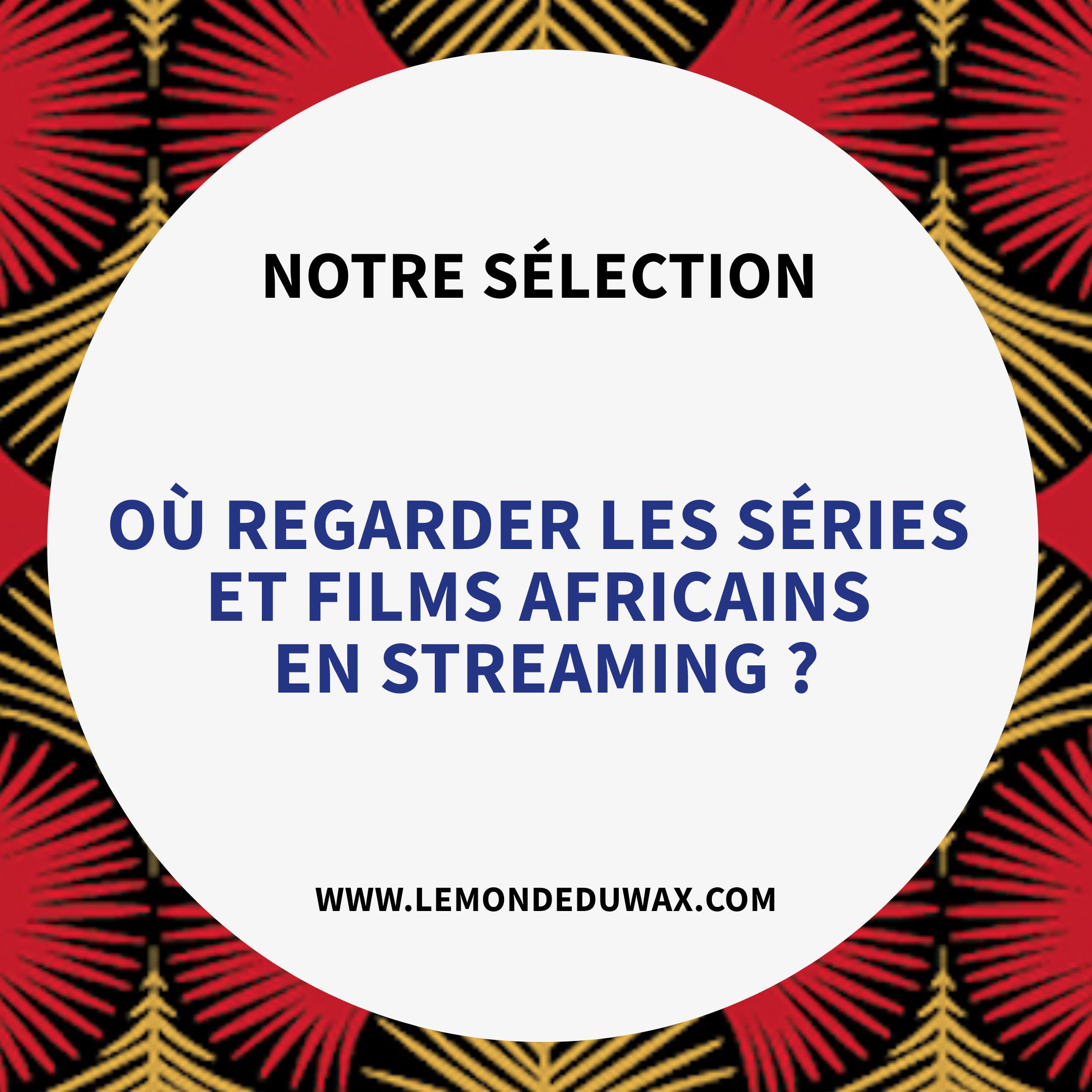 Où regarder des séries et films africains en streaming?
